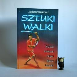 """Szymankiewicz J. """" Sztuki Walki"""""""