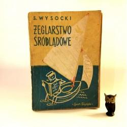 """Wysocki S. """" Żeglarstwo Śródlądowe"""" Warszawa 1964"""