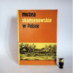 """Midura F. """" Muzea skansenowskie w Polsce"""" Poznań 1979"""