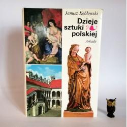 """Kębłowski J. """"Dzieje sztuki polskiej"""" Warszawa 1987"""