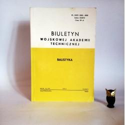 """Praca biorowa """"Biuletyn Wojskowej Akademii Technicznej. Balistyka"""" 5(561), Warszawa 1999"""