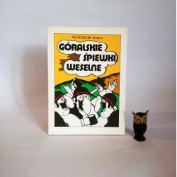 """Bułka W. """"Góralskie Śpiewki weselne"""", Żywiec 1993"""