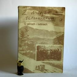 """Chwaściński B. """" Z dziejów taternictwa- o górach i ludziach"""" Warszawa 1988"""