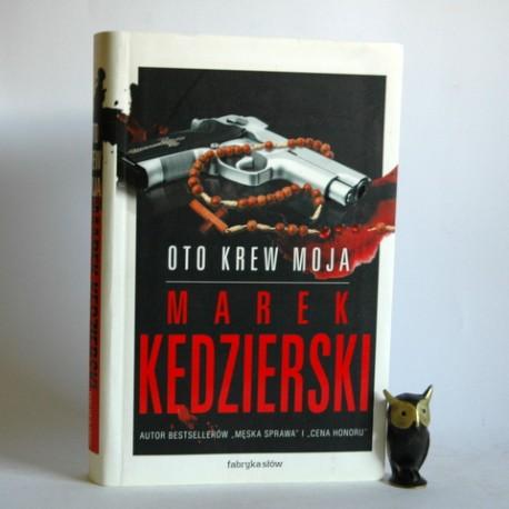 """Kędzierski M. """" Oto krew moja"""" Lublin 2012"""