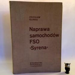 """Glinka Z. """" Naprawa samochodów FSO Syrena"""" Warszawa 1968"""