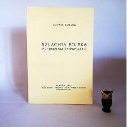 """Korwin L. """"Szlachta polska pochodzenia żydowskiego"""", Kraków 1933"""