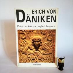"""E. von Daniken """"Dzień, w którym przybyli bogowie"""", Warszawa 1991"""