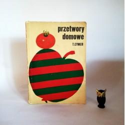 """Cymer T. """" Przetwory domowe"""" Warszawa 1972"""