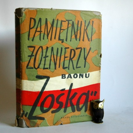 """Sumiński T. """" Pamiętniki Żołnierzy BAONU ZOŚKA"""" Warszawa 1957"""