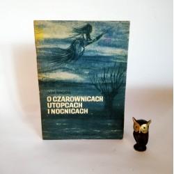 """Broda J. """" O czarownicach utopcach i nocnicach"""" Bielsko Biała 1980"""