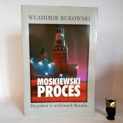 """Bukowski W. """" Moskiewski proces"""" Warszawa 1998"""
