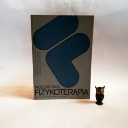 """Mika T. """" Fizykoterapia"""" Warszawa 1983"""