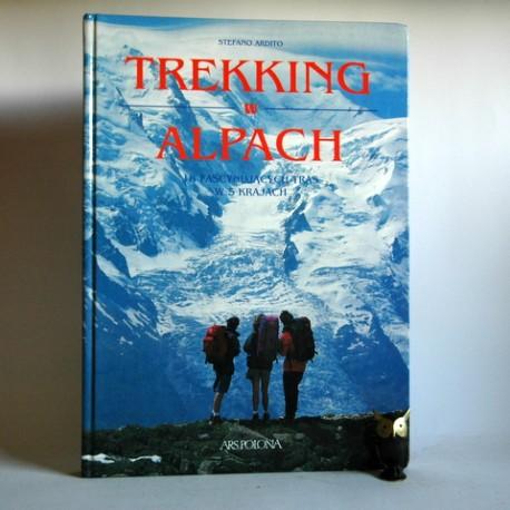 """Ardito S. """" Treking w Alpach"""" Warszawa 1995"""