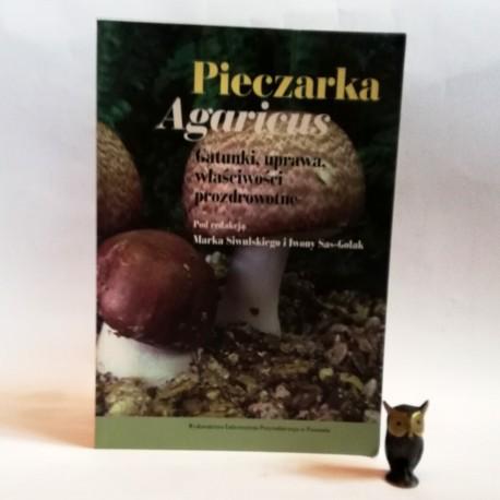 """Siwulski M. """" Pieczarka- gatunki, uprawa właściwości prozdrowotne"""" Poznań 2014"""