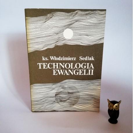 """Ks. Sedlak W. """" Technologia Ewangelii"""" Poznań 1989"""
