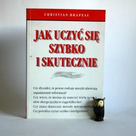 """Drapeau C. """" Jak uczyć się szybko i skutecznie"""" Warszawa 2002"""