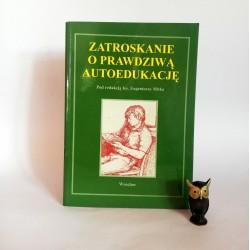 """Mitek E. """" Zatroskanie o prawdziwą autoedukację"""" Wrocław 1996 autograf"""