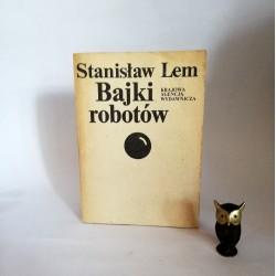 """Lem S. """"Bajki robotów"""" Warszawa 1983"""
