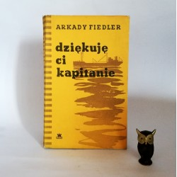 """Fiedler A. """"Dziękuję ci kapitanie"""" , Warszawa 1956"""