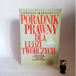 """Karpowicz A. """" Poradnik prawny dla ludzi twórczych"""" Warszawa 1995"""