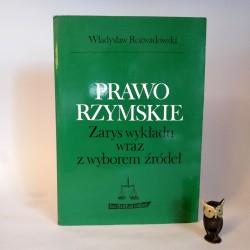 """Rozwadowski W. """" Prawo Rzymskie - zarys wykładu wraz z wyborem źródeł"""" Poznań 1992"""