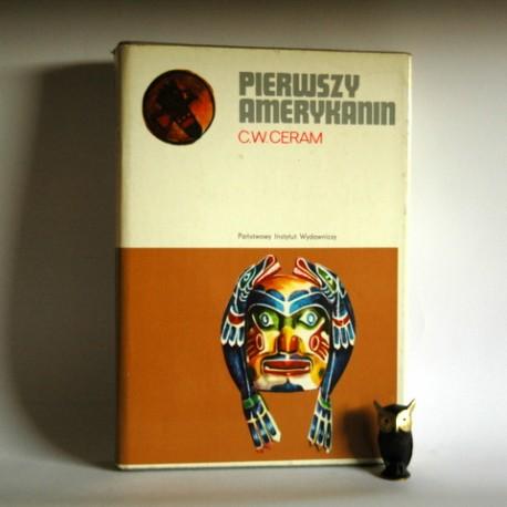 """Ceram C.W. """"Pierwszy Amerykanin"""" Warszawa 1977"""