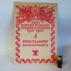 """Bayer S. """" Zarys Historji wojennej 4-go Pułku Ułanów Ziemskich"""" Warszawa 1929"""
