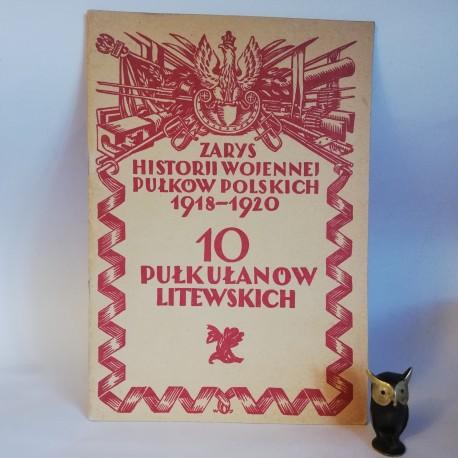 """Buszyński H. """" Zarys Historji wojennej 10-go Pułku Ułanów Litewskich """"Warszawa 1929"""