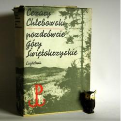 """Chlebowski C. """" Pozdrówcie Góry Świętokrzyskie"""" Warszawa 1981"""