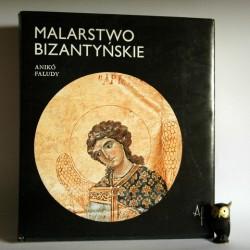"""Faludy A. """" Malarstwo Bizantyjskie"""" Warszawa 1984"""