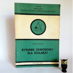 """Górecki S. """" Rysunek zawodowy dla stolarzy"""" Warszawa 1960"""