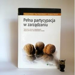 """Stocki R. , Prokopowicz P, Żmuda G. """" Pełna partycypacja w zarządzaniu"""" Autograf"""