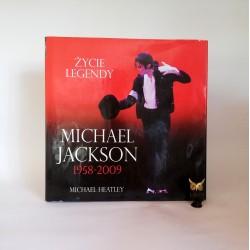 """Heatley M. """" Życie legendy - Michael Jackson 1958 - 2009"""""""