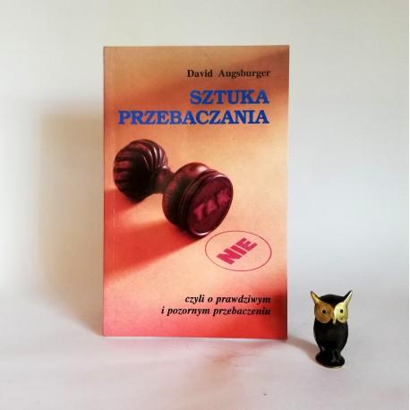 "Augsburger D. "" Sztuka przebaczania"" Warszawa 1997"