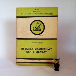 """Górecki S. """" Rysunek zawodowy dla stolarzy"""" Warszawa 1972"""