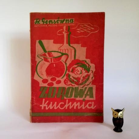 """Gensówna F. """" Zdrowa Kuchnia - Praktyczna Książka Kucharska """" Lwów 1944"""