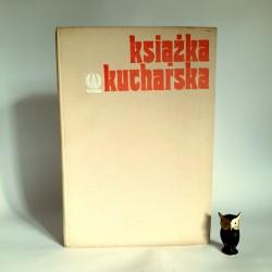 """Zawistowska Z. Książka Kucharska """" Warszawa 1981"""