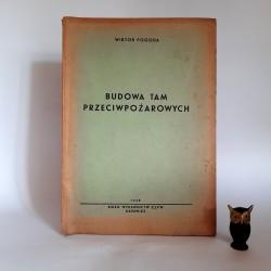 """Pogoda W. """" Budowa tam przeciwpożarowych """" Katowice 1948"""