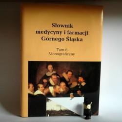 """Pierzchała W. """" Słownik Medycyny i Farmacji Górnego Śląska"""" Katowice 2007"""