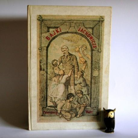 """Jachowicz S. """" Bajki i Powiastki"""" REPRINT Wydania z 1876"""