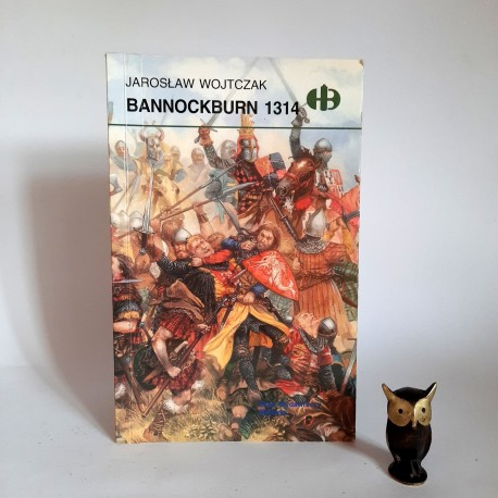 "Wojtczak J. "" Bannockburn 1314 "" Warszawa 2003"