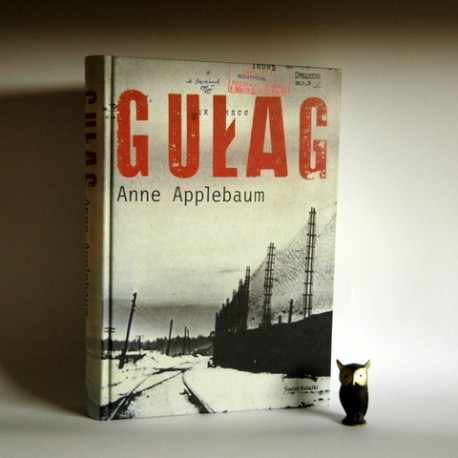 """Applebaum A. """" Gułag"""" Warszawa 2005"""
