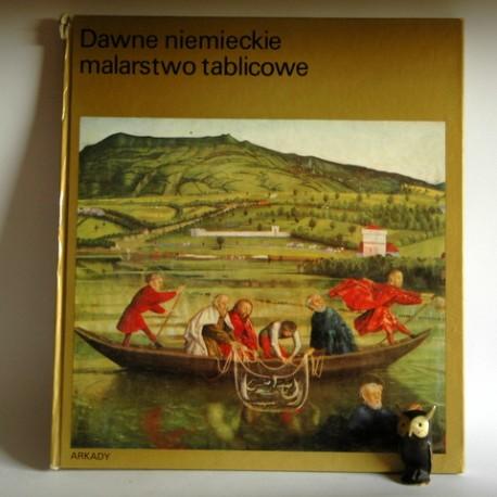 """Kruger R.""""Dawne niemieckie malarstwo tablicowe"""" Warszawa 1978"""