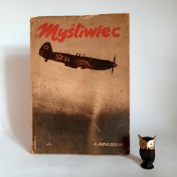 """Pokryszkin A. """" Myśliwiec - z notatnika pilota """" Warszawa 1949"""