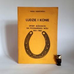 """Habinowska M. """" Ludzie i konie """" Poznań 1986"""