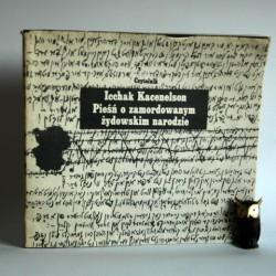 """Kacenelson I. """" Pieśń o zamordowanym żydowskim narodzie"""" Warszawa 1986"""