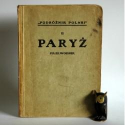 """""""Podróżnik Polski - Przewodnik- Paryż i okolice"""" ok 1920r"""