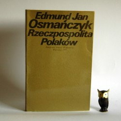 """Osmańczyk E. """" Rzeczpospolita Polaków"""" Warszawa 1977"""