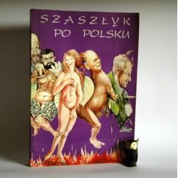 """Popek A. Pytlakowska K. """" Szaszłyk po Polsku"""" Warszawa 1992"""
