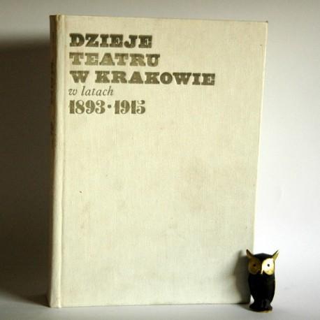 """Michalik J. """" Dzieje Teatru w Krakowie w latach 1893 - 1915"""" Kraków 1985"""